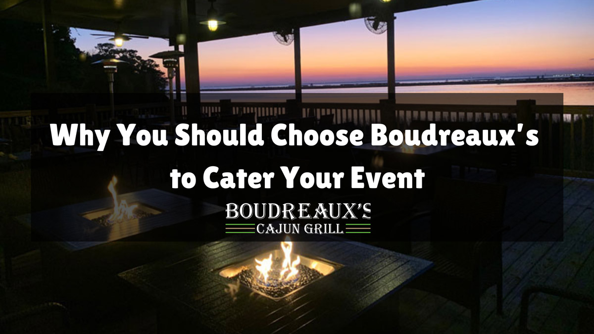Boudreauxs Cajun Grill - Chhose Boudreauxs For Your Next Catering Event