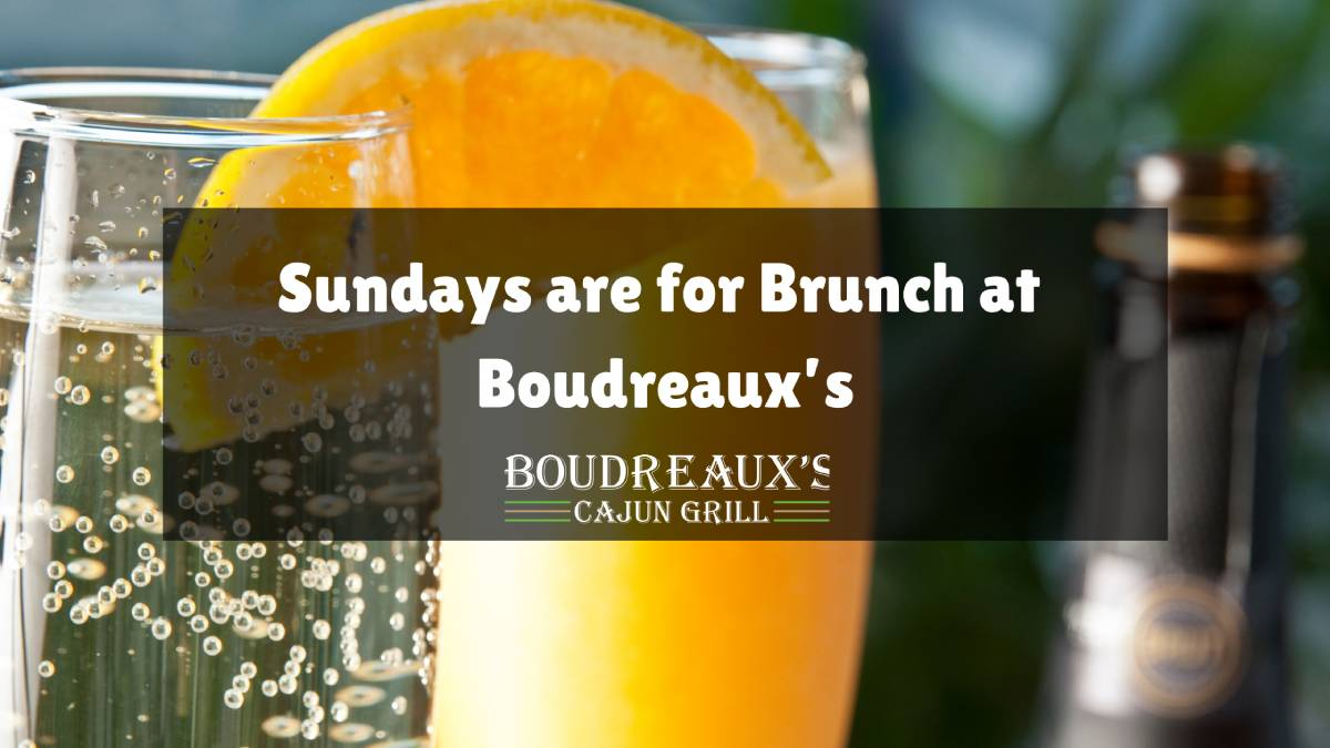 Sundays are for Brunch at Boudreaux's