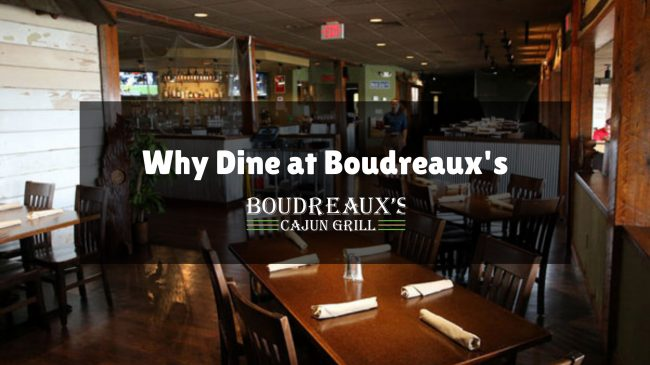 Why Dine at Boudreaux's
