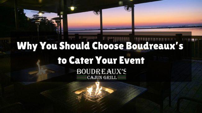 Boudreauxs Cajun Grill - Chhose Boudreauxs For Your Next Catering Event