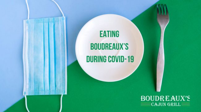 Eating Boudreaux's During COVID-19