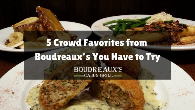 5 Crowd Favorites From Boudreaux's You Have To Try